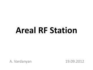 Areal RF Station