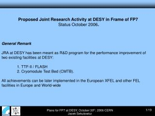 Proposed Joint Research Activity at DESY in Frame of FP7 Status October 2006 .