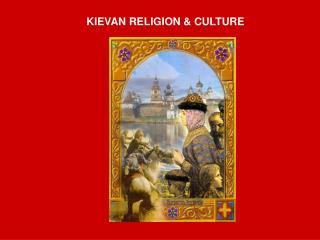KIEVAN RELIGION & CULTURE
