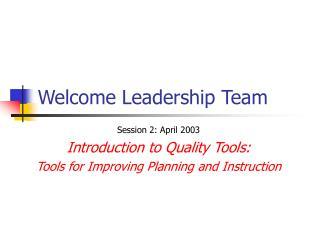 Welcome Leadership Team