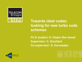 Towards ideal codes: looking for new turbo code schemes