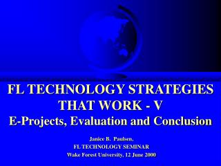 FL TECHNOLOGY STRATEGIES THAT WORK - V E-Projects, Evaluation and Conclusion