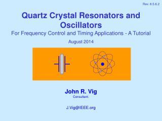 John R. Vig Consultant. J.Vig@IEEE