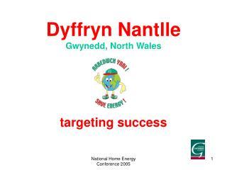 Dyffryn Nantlle Gwynedd, North Wales targeting success