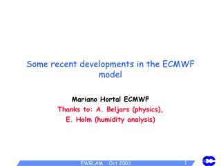 Some recent developments in the ECMWF model