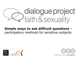 Simple ways to ask difficult questions  –  participatory methods for sensitive subjects