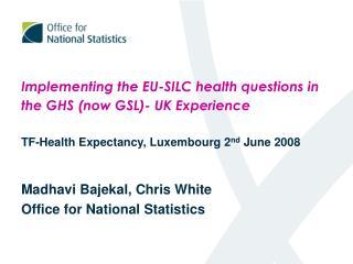 Madhavi Bajekal, Chris White Office for National Statistics