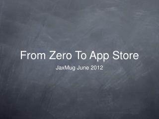 From Zero To App Store