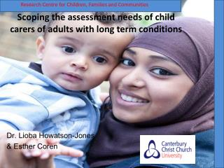 Scoping the assessment needs of child carers of adults with long term conditions