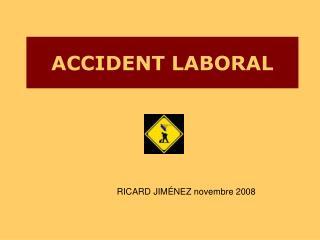 ACCIDENT LABORAL