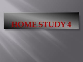 HOME STUDY 4