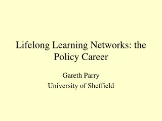 Lifelong Learning Networks: the Policy Career