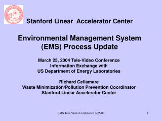 Stanford Linear  Accelerator Center Environmental Management System (EMS) Process Update