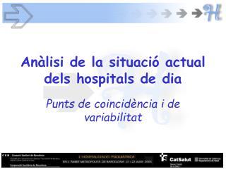 Anàlisi de la situació actual dels hospitals de dia