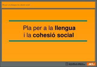 Pla per a la llengua i la cohesió  social