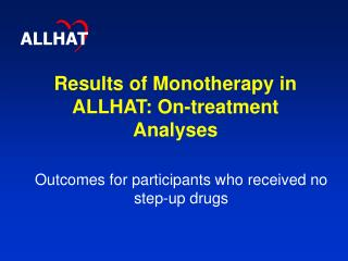 Results of Monotherapy in ALLHAT: On-treatment Analyses