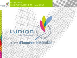 POINT INFO  CLUB PARTENAIRES 27 janv 2012