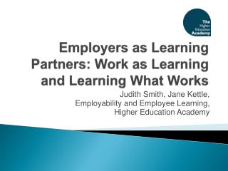 Employers as Learning Partners: Work as Learning and Learning What Works