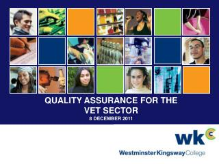 QUALITY ASSURANCE FOR THE  VET SECTOR 8 DECEMBER 2011
