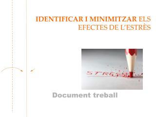 IDENTIFICAR I MINIMITZAR  ELS EFECTES DE L'ESTRÈS