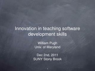 Innovation in teaching software development skills