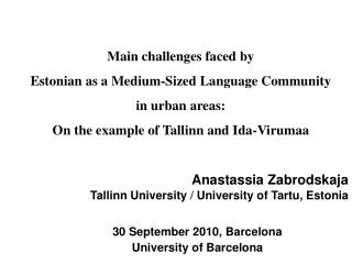 Anastassia Zabrodskaja Tallinn University / University of Tartu, Estonia