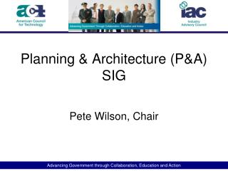 Planning & Architecture (P&A) SIG