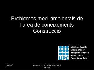 Problemes medi ambientals de l'àrea de coneixements Construcció