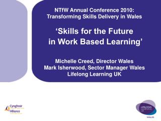 NTfW Annual Conference 2010: Transforming Skills Delivery in Wales 'Skills for the Future