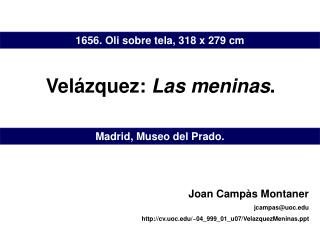 Joan Campàs Montaner jcampas@uoc cv.uoc/~04_999_01_u07/VelazquezMeninas