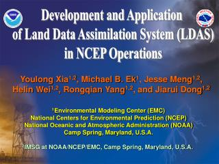 Development and Application  of Land Data Assimilation System (LDAS) in NCEP Operations