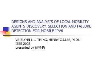 VRIZLYNN L.L. THING, HENRY C.J.LEE, YI XU IEEE 2002 presented by  徐建鈞