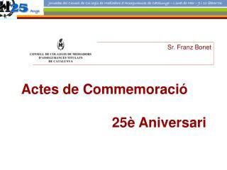 Actes de Commemoraci� 25� Aniversari