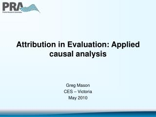 Attribution in Evaluation: Applied causal analysis