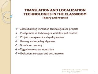 TRANSLATION AND LOCALIZATION TECHNOLOGIES IN THE CLASSROOM Theory and Practice
