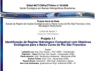 Edital MCT/CNPq/CTHidro nº 45/2006 Vazão Ecológica em Bacias Hidrográficas Brasileiras
