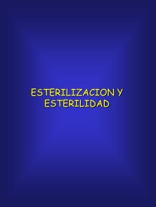 ESTERILIZACION Y ESTERILIDAD