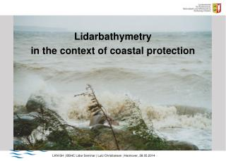 Lidarbathymetry  in the context of coastal protection