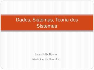 Dados, Sistemas, Teoria dos Sistemas