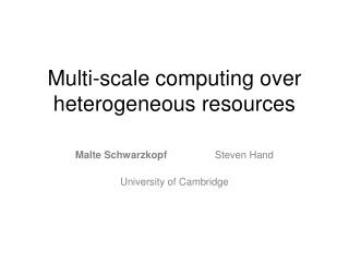 Multi-scale computing over heterogeneous resources
