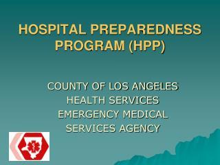 HOSPITAL PREPAREDNESS PROGRAM (HPP)