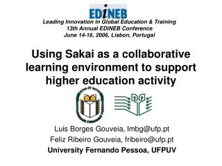 Using Sakai as a collaborative learning environment to support higher education activity