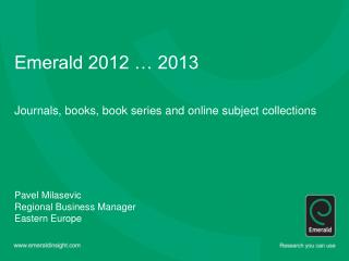 Emerald 2012 … 2013