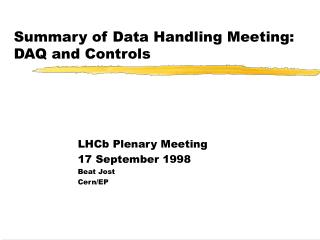 Summary of Data Handling Meeting: DAQ and Controls