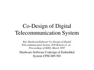 Co-Design of Digital Telecommunication System