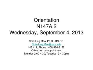 Orientation N147A.2 Wednesday, September 4, 2013