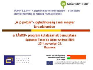 Szabados Tímea és Wéber Andrea (EBH) 2011. november 23. Kaposvár Nemzeti Fejlesztési Ügynökség