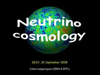 DESY, 30  September  2008 Julien Lesgourgues (CERN & EPFL)