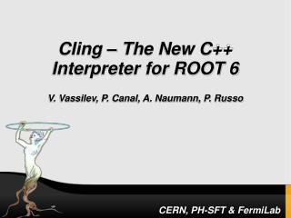 Cling – The New C++  Interpreter for ROOT 6
