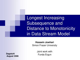 Longest Increasing Subsequence and Distance to Monotonicity in Data Stream Model
